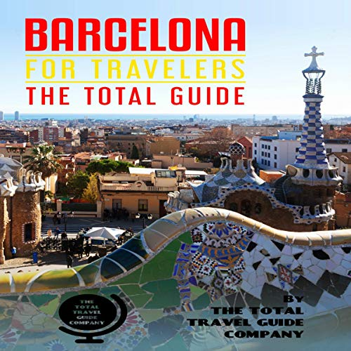Barcelona for Travelers: The Total Guide audiobook cover art