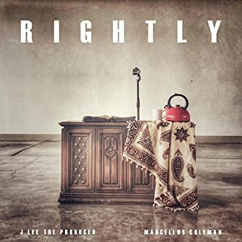 Rightly (feat. Marcellus Coleman)