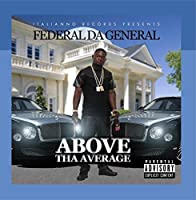 Above tha Average by Federal da General