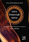 Celtic Fingerstyle Guitar: Traditional Folk Songs in Elegant Guitar Arrangements. Music and Tabs