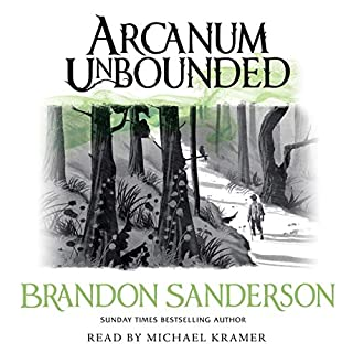 Arcanum Unbounded     The Cosmere Collection              By:                                                                                                                                 Brandon Sanderson                               Narrated by:                                                                                                                                 Michael Kramer,                                                                                        Kate Reading                      Length: 21 hrs and 51 mins     292 ratings     Overall 4.8