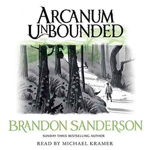 Arcanum Unbounded     The Cosmere Collection              By:                                                                                                                                 Brandon Sanderson                               Narrated by:                                                                                                                                 Michael Kramer,                                                                                        Kate Reading                      Length: 21 hrs and 51 mins     899 ratings     Overall 4.7