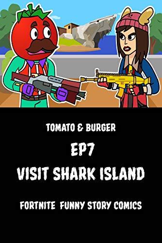 Tomato & Burger Ep7: Visit Shark Island: Fortnite funny story comics (English Edition)