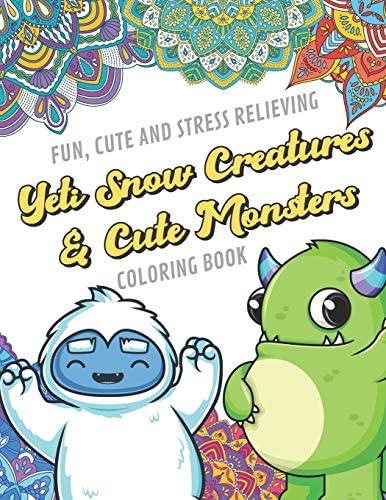 Fun Cute And Stress Relieving Yeti Snow Creatures and Cute Monsters Coloring Book Color Book product image