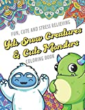 Fun Cute And Stress Relieving Yeti Snow Creatures and Cute Monsters Coloring Book: Color Book with Black White Art Work Against Mandala Designs to ... Great for Drawing, Doodling and Sketching.
