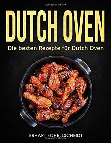Dutch Oven: Die besten Rezepte für Dutch Oven