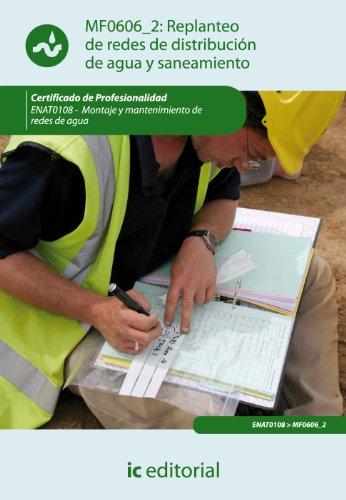 Replanteo de redes de distribución de agua y saneamiento. enat0108 - montaje y mantenimiento de redes de agua