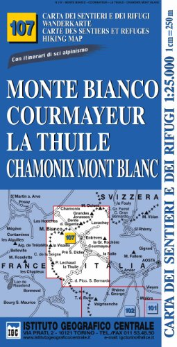 IGC Italien 1 : 25 000 Wanderkarte 107 Monte Bianco