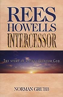 Rees Howells: Intercessor (Edition Revised) by Grubb, Norman Percy [Paperback(1988£©]
