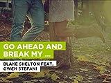 Go Ahead And Break My Heart in the Style of Blake Shelton feat. Gwen Stefani