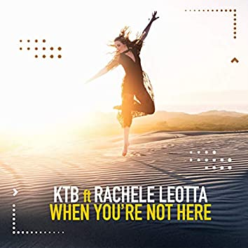 When You're Not Here (feat. Rachele Leotta)