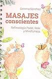 Masajes conscientes. Reflexología Podal, Reiki y Mindfulnes