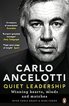Quiet Leadership: Winning Hearts, Minds and Matches by [Carlo Ancelotti]