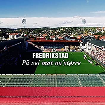 Fredrikstad: På vei mot no`større