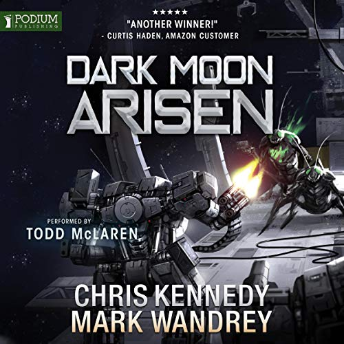 Dark Moon Arisen     The Omega War, Book 3              By:                                                                                                                                 Chris Kennedy,                                                                                        Mark Wandrey                               Narrated by:                                                                                                                                 Todd McLaren                      Length: 12 hrs and 26 mins     65 ratings     Overall 4.8