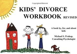 Kids' Divorce Workbook : A Practical Guide That Helps Kids Understand Divorce Happens to the Nicest Kids (revised)