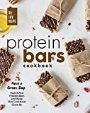 Protein Bars Cookbook: Have a Great Day: Pack A Few Protein Bars and Keep This Cookbook Close By (English Edition)