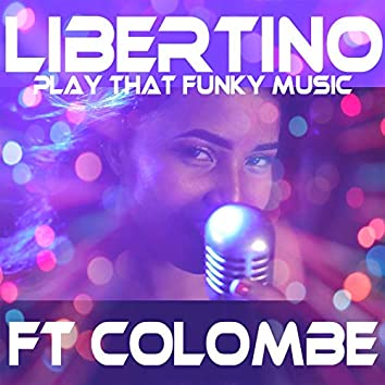 Play That Funky Music (feat. Colombe)