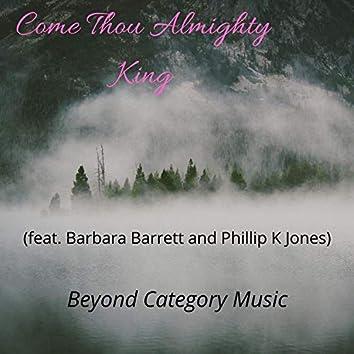 Come Thou Almighty King (feat. Barbara Barrett & Phillip K Jones)