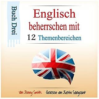 Über 150 mittelschwere Wörter und Phrasen erklärt     Englisch beherrschen mit 12 Themenbereichen, Buch 3              Autor:                                                                                                                                 Jenny Smith                               Sprecher:                                                                                                                                 Jus Sargeant                      Spieldauer: 1 Std. und 43 Min.     Noch nicht bewertet     Gesamt 0,0
