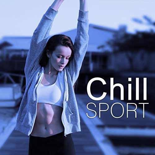 Chill Sport – Everybody Listen Chill Out and Play Sport