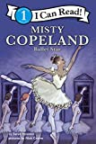 Misty Copeland: Ballet Star: I Can Read Level 1