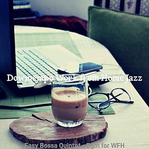 Downtempo Work from Home Jazz