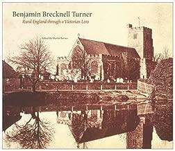 Benjamin Brecknell Turner: Rural England Through a Victorian Lens (Victoria and Albert Museum Studies)