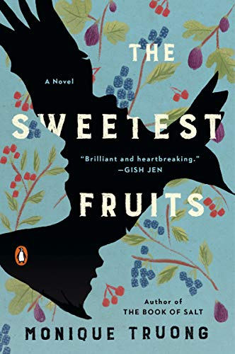 Compare Textbook Prices for The Sweetest Fruits: A Novel Reprint Edition ISBN 9780735221024 by Truong, Monique