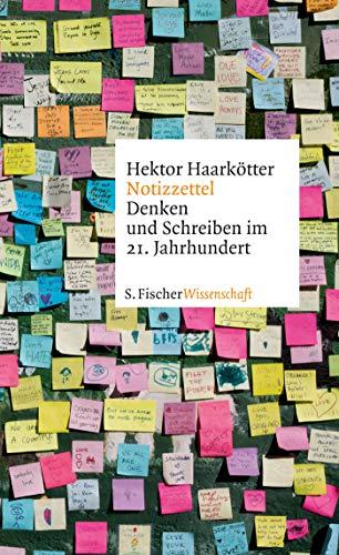 Notizzettel: Denken und Schreiben im 21. Jahrhundert