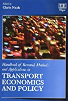 Handbook of Research Methods and Applications in Transport Economics and Policy (Handbooks of Research Methods and Applications)