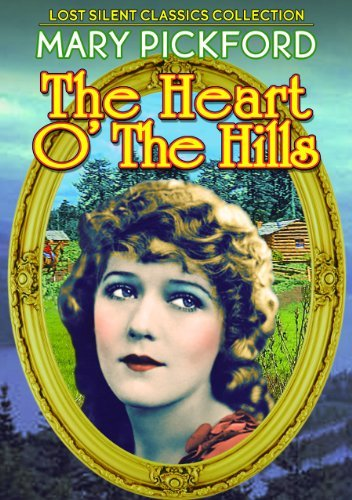 Heart O' The Hills (Silent) by Mary Pickford