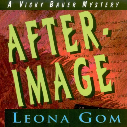 After-Image     A Vicky Bauer Mystery, Book 1              By:                                                                                                                                 Leona Gom                               Narrated by:                                                                                                                                 Erin Moon                      Length: 8 hrs and 5 mins     3 ratings     Overall 4.0