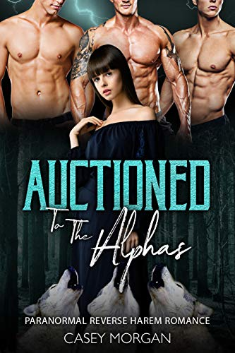 Hot girls auctioned Auctioned To The Alphas Paranormal Reverse Harem Romance Love S Hollow Auctions Book 2 Kindle Edition By Morgan Casey Paranormal Romance Kindle Ebooks Amazon Com