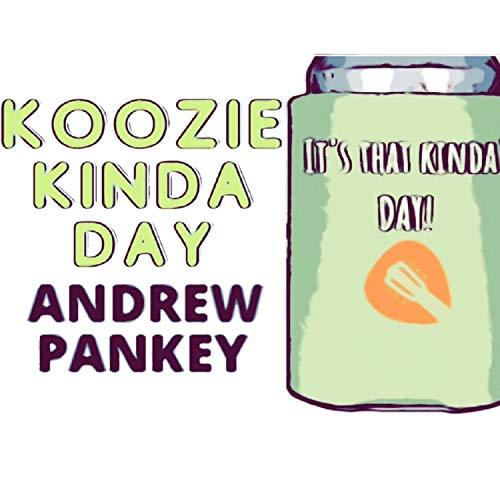 Koozie Kinda Day