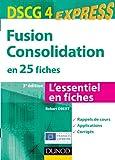 Fusion Consolidation - DSCG 4 - 3e éd - en 25 fiches: en 25 fiches