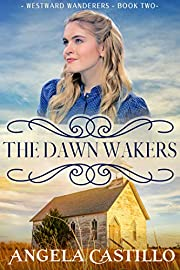 Westward Wanderers-Book Two: The Dawn Wakers: A Christian Story of the Oregon Trail