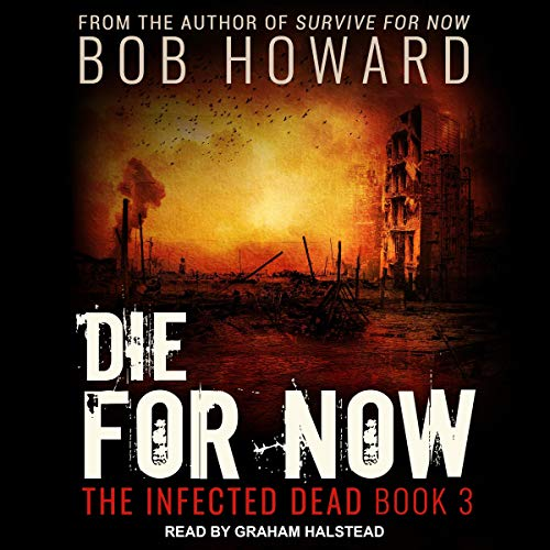 Die for Now Audiobook By Bob Howard cover art