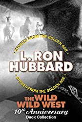 Wild Wild West 10th Anniversary Collection by L. Ron Hubbard