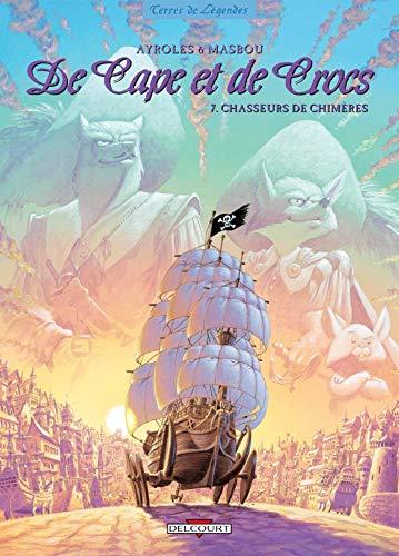 De Cape et de Crocs T07: Chasseurs de chimères