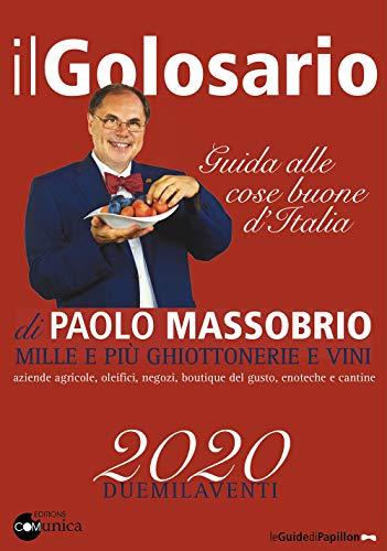 Il golosario 2020. Guida alle cose buone d'Italia