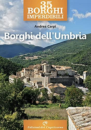 35 borghi imperdibili. Umbria
