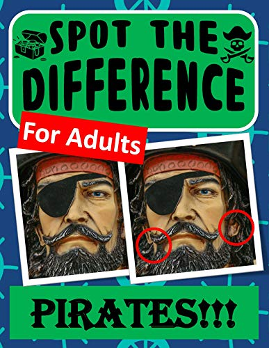 Spot the Difference Book for Adults - Pirates!!!: Hidden Picture Puzzles for Adults with Pirate Themed Pictures (English Edition)