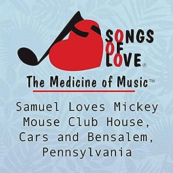 Samuel Loves Mickey Mouse Club House, Cars and Bensalem, Pennsylvania