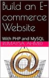 Build an E-commerce Website: With PHP and MySQL (English Edition)