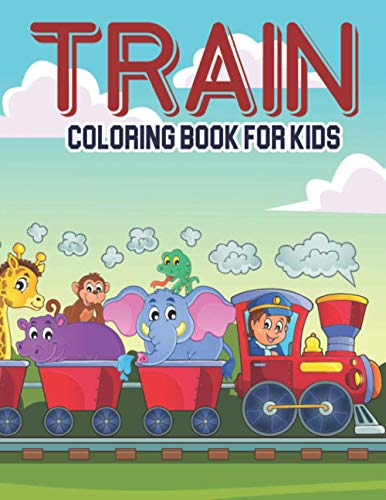 Train Coloring Book For Kids: Fun & Easy Activity Book For Toddlers, Gift For Preschool & Kindergarten Kids