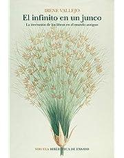 El infinito en un junco: La invención de los libros en el mundo antiguo: 105 (Biblioteca de Ensayo / Serie mayor)