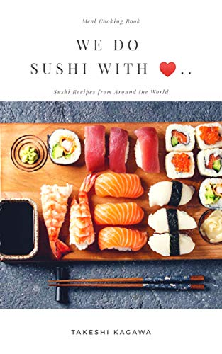 We do sushi with love: Meal cooking book (English Edition)