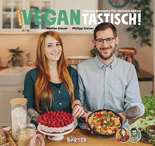 Einfach vegantastisch!: Vegane Rezepte für deinen Alltag.