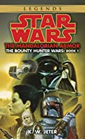 The Mandalorian Armor: Star Wars Legends (The Bounty Hunter Wars) (Star Wars: The Bounty Hunter Wars - Legends)
